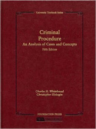 WHITEBREAD AND SLOBOGIN'S CRIMINAL PROCEDURE, AN ANALYSIS OF CASES AND CONCEPTS O/E (5TH) 978159411569