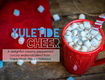 Yuletide Cheer Seaonal E-Liquid from Vape Moar. It's a Creamy Peppermint Cocoa Delight!