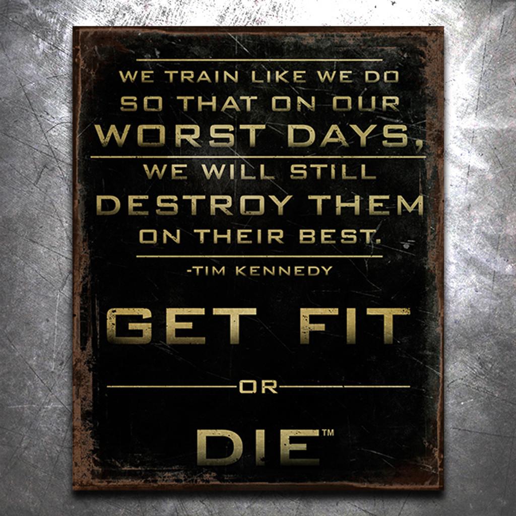 Get Fit Or Die: We Train Vintage Tin Sign