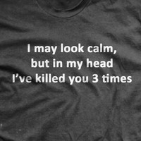 I've Killed You Three Times Normal Fit T-Shirt