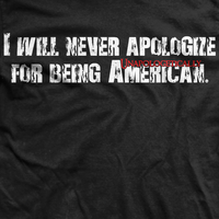 I Will Never Apologize for Being American Normal Fit T-Shirt