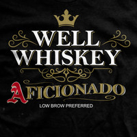 Well Whiskey Aficionado Vintage-Fit T-Shirt