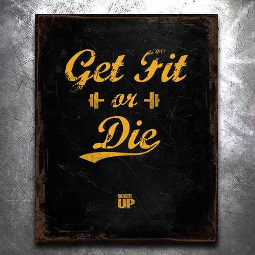 Get Fit Or Die: Get Fit or Die Classic Old World Vintage Tin Sign