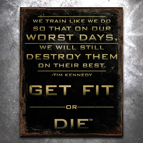 Get Fit Or Die: We Train Vintage Tin Sign