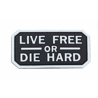 Live Free Die Hard PVC Patch