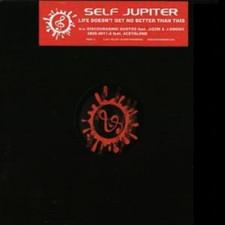 """Self Jupiter - Life Doesn't Get No Better - 12"""" Vinyl"""