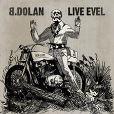 "B. Dolan - Live Evel - 12"" Vinyl"