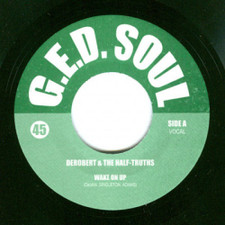 "Derobert & Half Truths - Wake On Up - 7"" Vinyl"