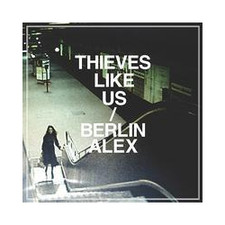 "Thieves Like Us - Berlin Alex - 12"" Vinyl"
