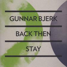 """Gunnar Bjerk - Back Then/Stay - 10"""" Vinyl"""