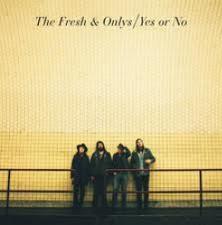"Fresh & Onlys - Yes Or No - 7"" Vinyl"