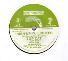 "Top Cat - Push Up Yu Lighter - 7"" Vinyl"