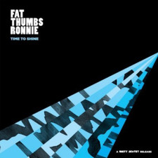 Fat Thumbs Ronnie - Time To Shine - LP Vinyl