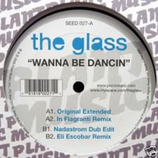 """The Glass - Wanna Be Dancin - 12"""" Vinyl"""