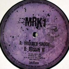 "Mrk1 - Troubleshoot/Bossin It - 12"" Vinyl"