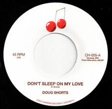 """Doug Shorts - Don't Sleep On My Love - 7"""" Vinyl"""