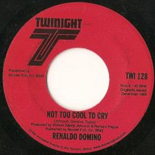 "Renaldo Domino - Not Too Cool To Cry - 7"" Vinyl"