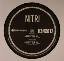 "Nitri - Against Our Will - 12"" Vinyl"