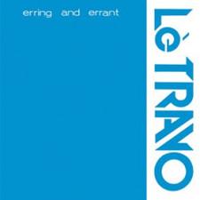 Le Travo - Erring And Errant - LP Vinyl