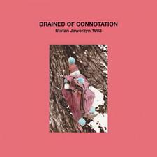 Stefan Jaworzyn - Drained Of Connotation - LP Vinyl