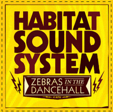 "Habitat Sound System - Zebras In The Dancehall - 7"" Vinyl"