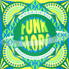 Funk Globo - The Sound of Neo Baile - LP Vinyl