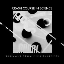 """Crash Course In Sceince - Signals From Pier Thirteen - 12"""" Vinyl"""