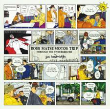 Jimi Handtrickz - Boss Matsumotos Trip Through The Underground - LP Vinyl