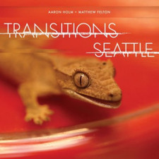 Aaron Holm / Matthew Felton - Transitions Seattle - LP Vinyl
