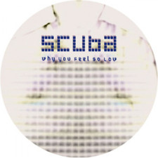 "Scuba - Why You Feel So Low - 12"" Vinyl"