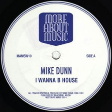 "Mike Dunn - I Wanna B House - 12"" Vinyl"