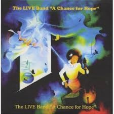 The Live Band - A Chance for Hope - LP Vinyl