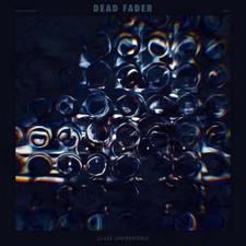 Dead Fader - Glass Underworld - LP Vinyl