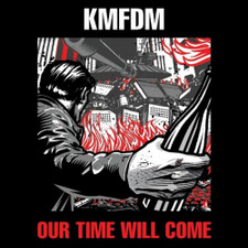 KMFDM - Our Time Will Come - LP Colored Vinyl