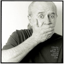 George Carlin - I Kinda Like It When A Lotta People Die - LP Vinyl