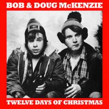 """Bob & Doug McKenzie - 12 Days Of Christmas / Take Off RSD - 7"""" Colored Vinyl"""