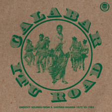 Various Artists - Calabar-Itu Road: Groovy Sounds From South Eastern Nigeria (1972-1982) RSD - LP Vinyl