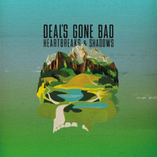 Deal's Gone Bad - Heartbreaks & Shadows - LP Vinyl