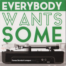 "Texas Scratch League - Everybody Wants Some (Green) - 7"" Colored Vinyl"