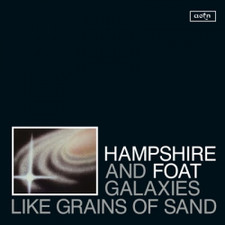 Hampshire And Foat - Galaxies Like Grains Of Sand - LP Vinyl