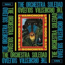 Orchestra Soledad - Vamonos / Let's Go - LP Vinyl