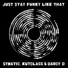 Symatic, Kutclass & Darcy D - Just Stay Funky Like That - LP Vinyl