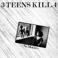 3 Teens Kill 4 - No Motive - LP Vinyl