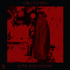 Circa Tapes - Love And Venom - LP Vinyl