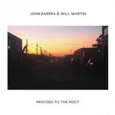 John Barera & Will Martin - Proceed To The Root - 2x LP VInyl