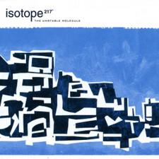 Isotope 217 - The Unstable Molecule - LP Vinyl