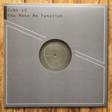 "Cube 40 - You Make Me Function - 12"" Vinyl"