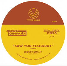 """Crowd Company - Saw You Yesterday / Can't Get Enough - 7"""" Vinyl"""