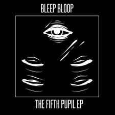 "Bleep Bloop - The Fifth Pupil - 12"" Vinyl"