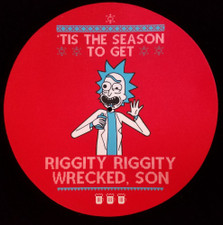 Rick & Morty - Tis The Season To Get Riggity Riggity Wrecked, Son - Single Slipmat